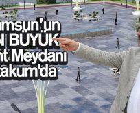 Samsun'un En Büyük Kent Meydanı Atakum'da