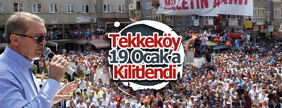 Cumhurbaşkanı 19 Ocak'ta Tekkeköy'de
