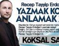 Recep Tayyip Erdoğan'ı Yazmak kolay, Anlamak Zor