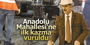 Anadolu Mahallesi'ne doğalgaz için ilk kazma vuruldu