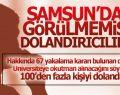Samsun'da Görülmemiş Dolandırıcılık Sistemi