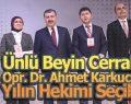 Ünlü Beyin Cerrahı Dr. Ahmet Karkucak Yılın Hekimi Seçildi