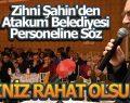 Zihni Şahin'den Atakum Belediyesi Personeline Söz