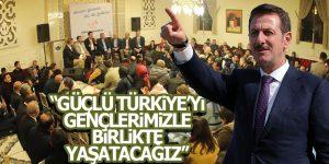 ERDOĞAN TOK 'GENÇLER EN BÜYÜK HİZMETİ BİZ YAPTIK'
