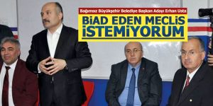 Erhan Usta 'Biat eden meclis istemiyorum'