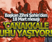 Başkan Zihni Şahin'den 18 Mart mesajı