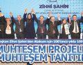 ZİHNİ ŞAHİN'DEN MUHTEŞEM PROJELER, MUHTEŞEM TANITIM!