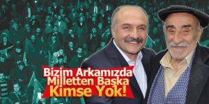 Erhan Usta 'Bizim Arkamızda Millet Var'
