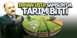 ERHAN USTA 'SAMSUN'DA TARIM BİTTİ'