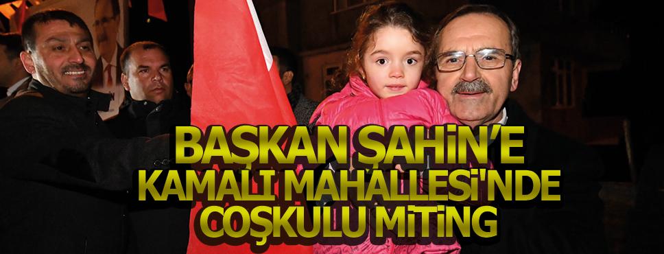 KAMALI MAHALLESİ'NDE COŞKULU MİTİNG