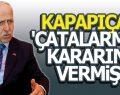 KAPAPIÇAK 'ÇATALARMUT KARARINI VERMİŞ'