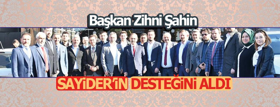 Başkan Zihni Şahin, SAYİDER'li iş insanlarına projelerini anlattı