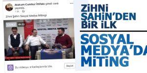 Başkan Zihni Şahin Sosyal Medya'da Miting Yaptı