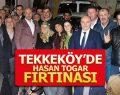 TEKKEKÖY'DE HASAN TOGAR FIRTINASI