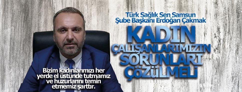 Türk Sağlık Sen Kadın Çalışanların Sorunları Çözülmeli