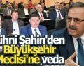 Zihni Şahin'den Büyükşehir Meclisi'ne veda