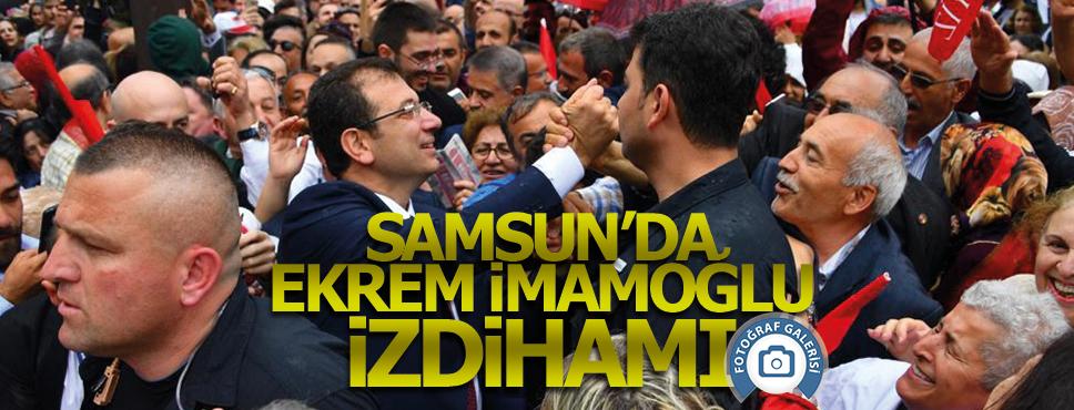 Samsun, İmamoğlu'nu bağrına bastı!