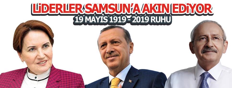 Liderler 19 Mayıs'ta Samsun'a Akın Ediyor
