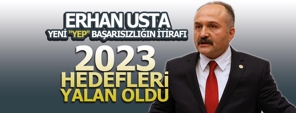 ERHAN USTA '2023 HEDEFLERİ YALAN OLDU'
