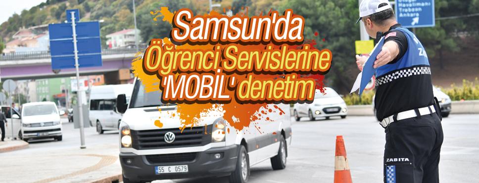 Samsun'da Öğrenci Servislerine 'MOBİL' denetim