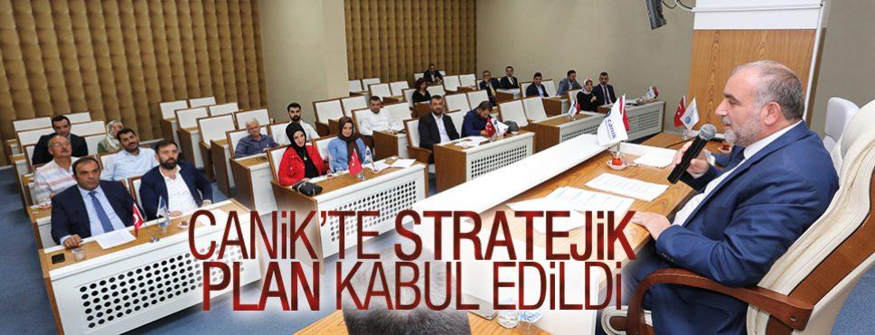 CANİK'TE STRATEJİK PLAN KABUL EDİLDİ