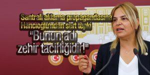 Santrali aklama propagandasına Hancıoğlu'ndan sert tepki