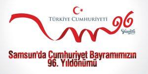 Samsun'da Cumhuriyet Bayramımızın 96. Yıldönümü