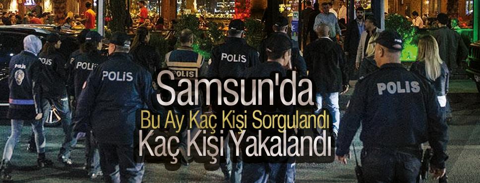 Samsun'da Eylül Ayında Kaç Kişi Sorgulandı Kaç Kişi Yakalandı