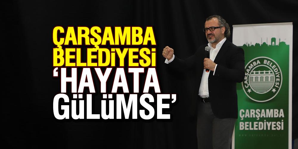 ÇARŞAMBA BELEDİYESİ 'HAYATA GÜLÜMSE' SEMİNERİ