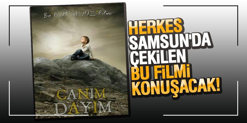 HERKES SAMSUN'DA ÇEKİLEN BU FİLMİ KONUŞACAK!