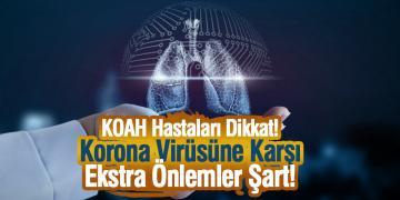 KOAH Hastaları Dikkat! Korona Virüsüne Karşı Ekstra Önlemler Şart