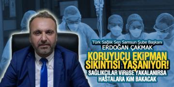 Erdoğan Çakmak, 'Koruyucu Ekipman İhtiyaçları Acil Giderilmelidir'