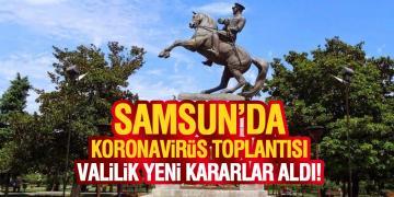 Samsun'da Koronavirüs'e Karşı Alınan Kararlar