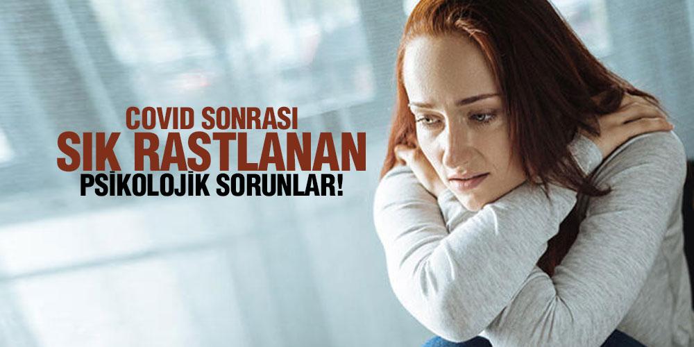 COVID SONRASI SIK RASTLANAN 5 PSİKOLOJİK SORUN!