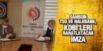 Samsun TSO Ve Halkbank, Kobi'leri Rahatlatacak İmza