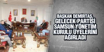 Başkan Demirtaş, Gelecek Partisi Samsun Yönetim Kurulu Üyelerini Ağırladı