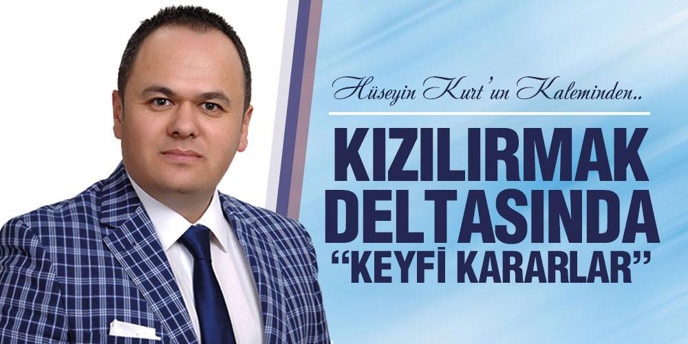 KIZILIRMAK DELTASINDA KEYFİ KARARLAR