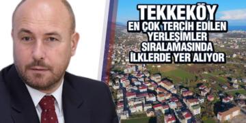 Tekkeköy'de Mahalle ve Nüfus Sayısı Arttı
