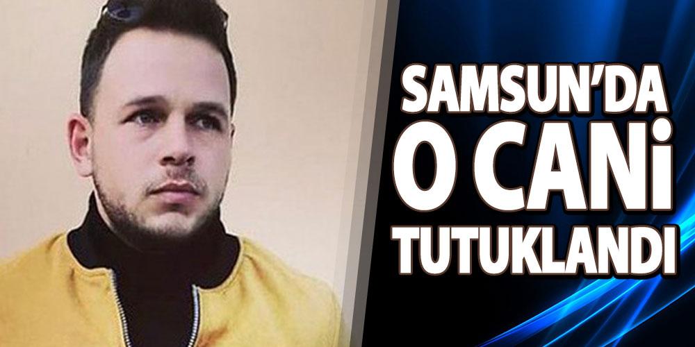 Samsun'da O Cani Tutuklandı