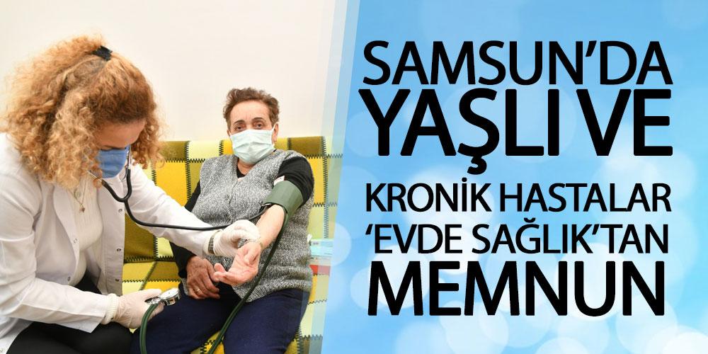 Samsun'da Yaşlı Ve Kronik Hastalar 'Evde Sağlık'tan Memnun
