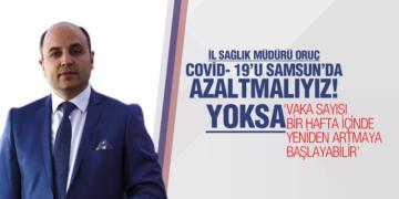 İl Sağlık Müdürü Oruç'tan Covid- 19'u Samsun'da Azaltmalıyız Uyarısı!
