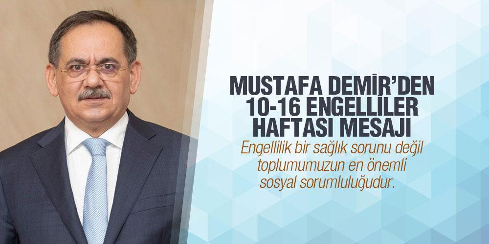 Başkan Mustafa Demir'den 10-16 Engelliler Haftası Mesajı