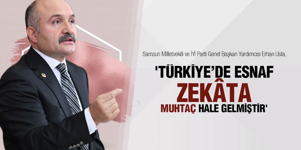 USTA 'TÜRKİYE'DE ESNAF ZEKÂTA MUHTAÇ HALE GELMİŞTİR'