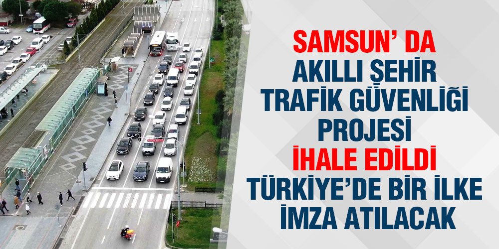 Samsun'da Hız Artacak, Anlık Radar Kalkacak