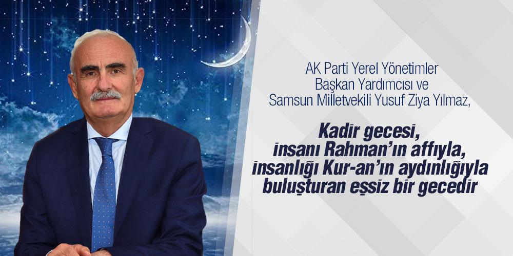 Samsun Milletvekili Yusuf Ziya Yılmaz'dan, Kadir Gecesi Mesajı