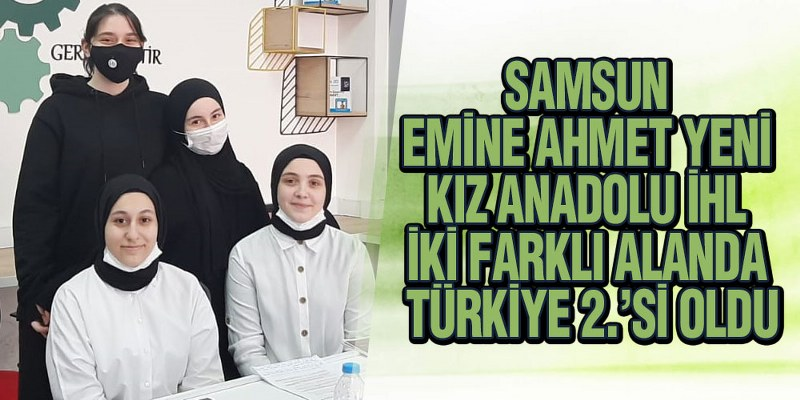 Samsun Emine Ahmet Yeni Kız Anadolu İHL İki Farklı Alanda Türkiye 2.'Si Oldu
