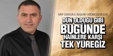 MHP'li Mucur'dan 15 Temmuz Mesajı