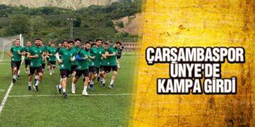 ÇARŞAMBASPOR ÜNYE'DE KAMPA GİRDİ