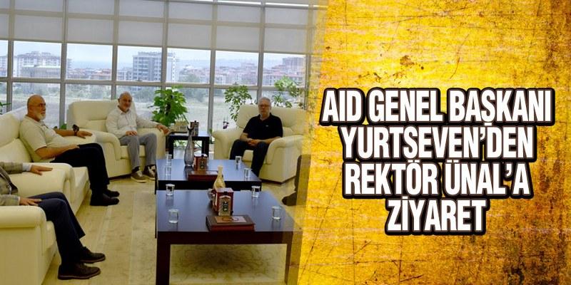 AID Genel Başkanı Yurtseven'den, Rektör Ünal'a Ziyaret