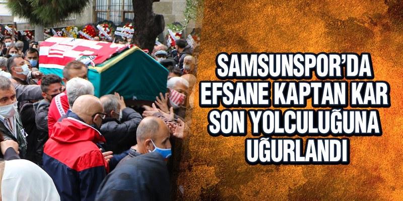 Samsunspor'da Efsane Kaptan Emin Kar, Son Yolculuğuna Uğurlandı